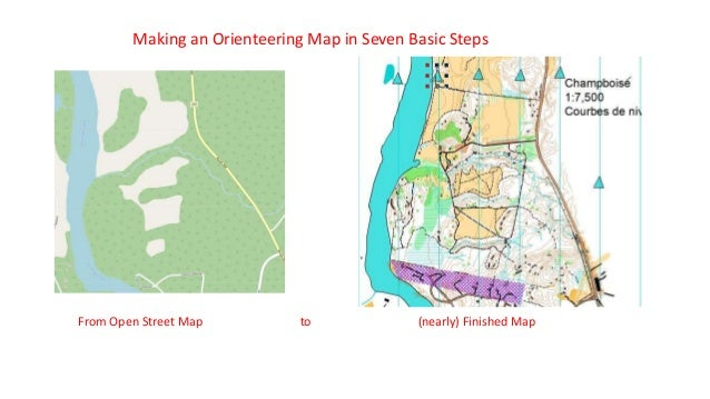 Making an Orienteering Map in Seven Basic Steps From Open Street Map to (nearly) Finished Map