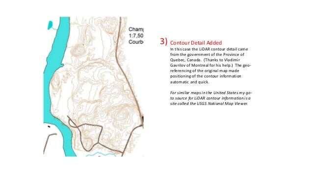 Contour Detail Added In this case the LiDAR contour detail came from the government of the Province of Quebec, Canada. (Th...