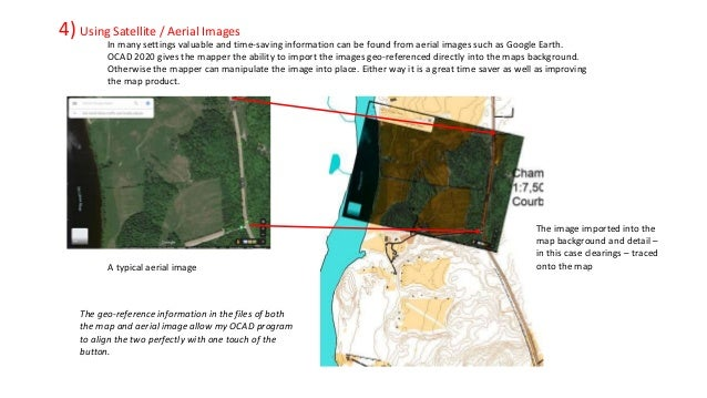 In many settings valuable and time-saving information can be found from aerial images such as Google Earth. OCAD 2020 give...