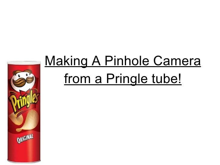 Making A Pinhole Camera from a Pringle tube!
