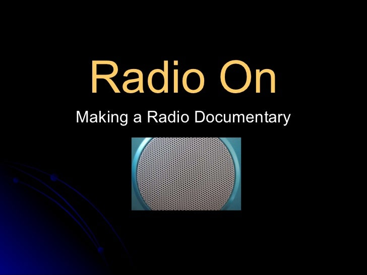 Radio On Making a Radio Documentary