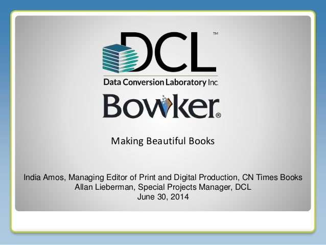 India Amos, Managing Editor of Print and Digital Production, CN Times Books Allan Lieberman, Special Projects Manager, DCL...