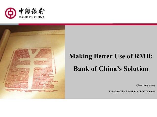 Making Better Use of RMB: Bank of China's Solution Qian Hongguang Executive Vice President of BOC Panama