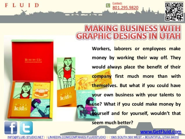 Contact: 801.295.9820 www.GetFluid.com Workers, laborers or employees make money by working their way off. They would alwa...