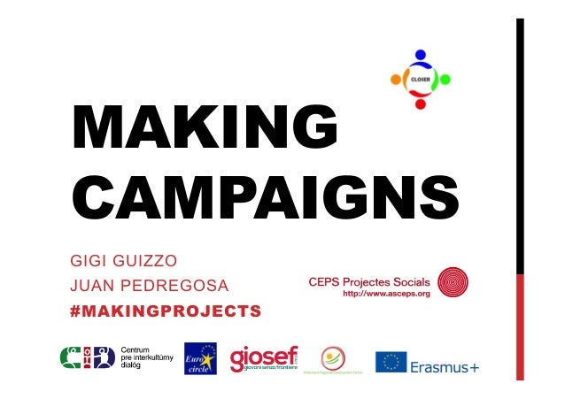 MAKING CAMPAIGNS GIGI GUIZZO JUAN PEDREGOSA #MAKINGPROJECTS