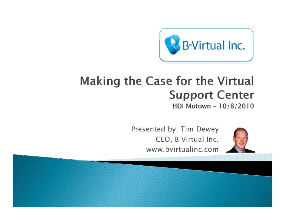 Making case for a virtual support center