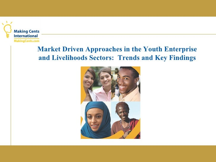 Market Driven Approaches in the Youth Enterprise and Livelihoods Sectors:  Trends and Key Findings