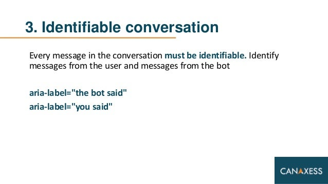 3. Identifiable conversation Every message in the conversation must be identifiable. Identify messages from the user and m...