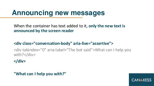 Announcing new messages When the container has text added to it, only the new text is announced by the screen reader <div ...
