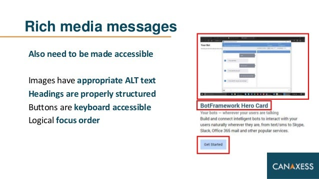 Rich media messages Also need to be made accessible Images have appropriate ALT text Headings are properly structured Butt...