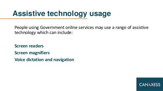 Assistive technology usage People using Government online services may use a range of assistive technology which can inclu...