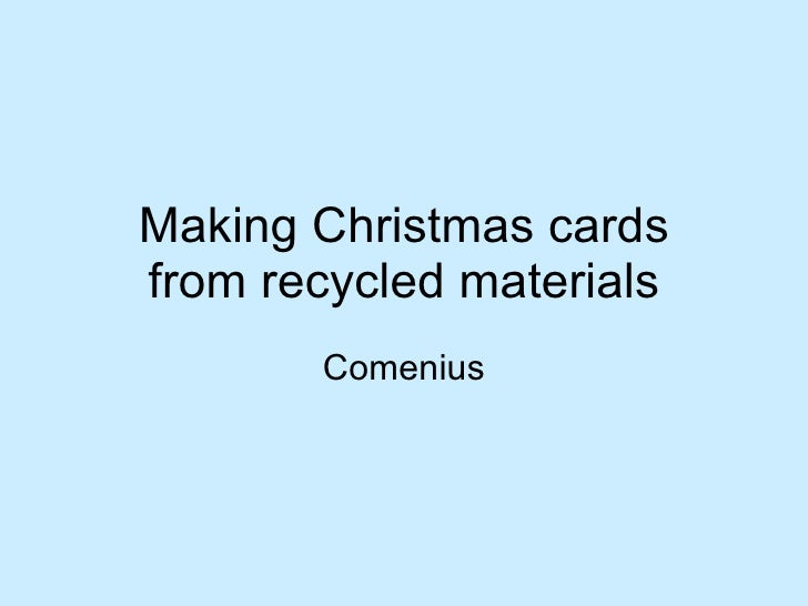 Making Christmas cards from recycled materials Comenius