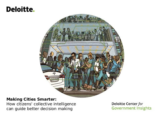 Making Cities Smarter: How citizens' collective intelligence can guide better decision making