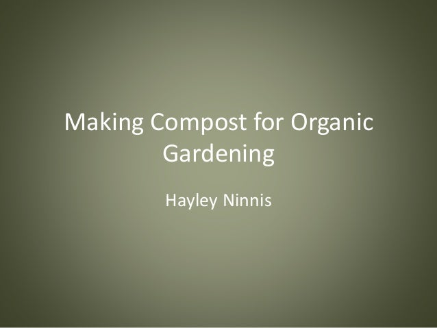 Making Compost for Organic Gardening Hayley Ninnis