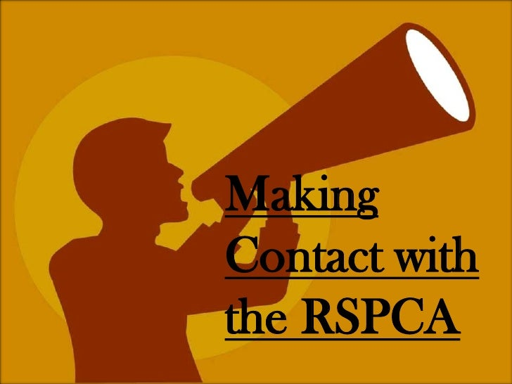 MakingContact withthe RSPCA