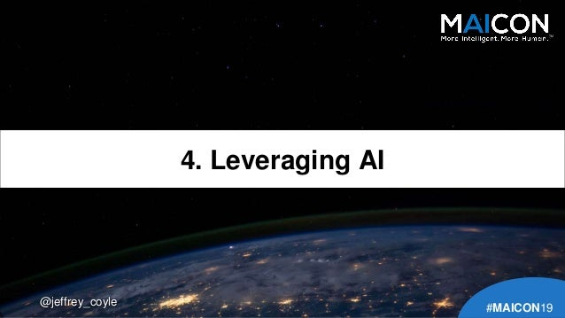 @jeffrey_coyle 4. Leveraging AI TM #MAICON19