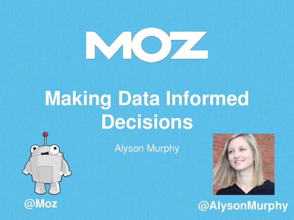 Making Data Informed Decisions - Alyson Murphy