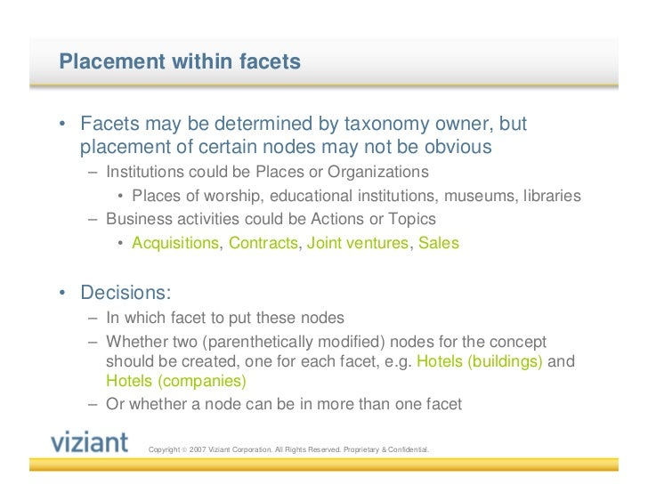 Placement within facets• Facets may be determined by taxonomy owner, but  placement of certain nodes may not be obvious   ...