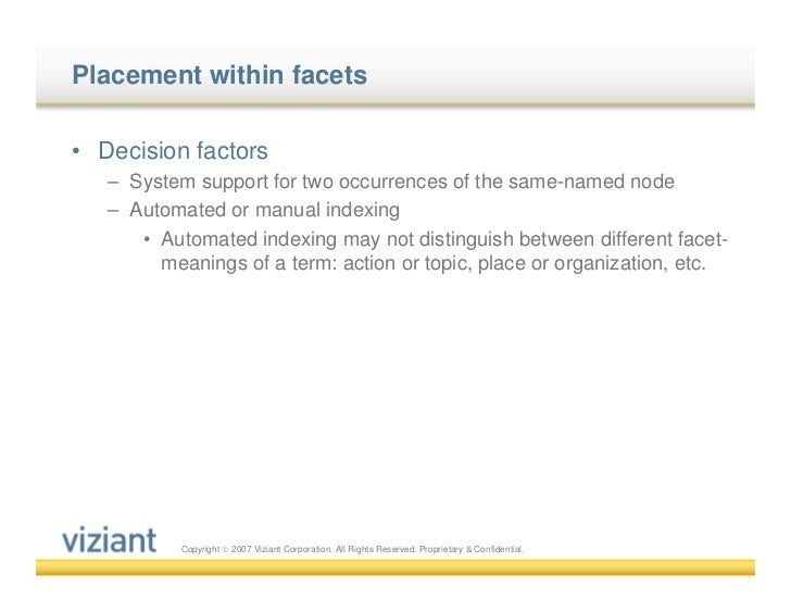 Placement within facets• Decision factors   – System support for two occurrences of the same-named node   – Automated or m...