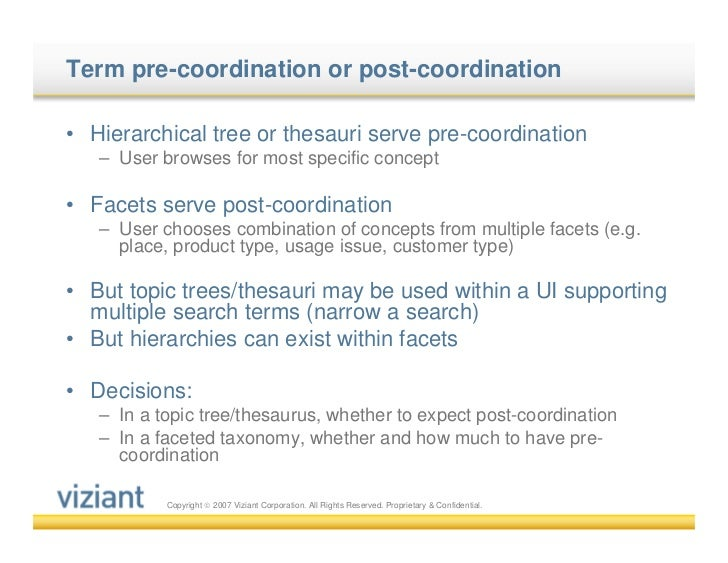 Term pre-coordination or post-coordination• Hierarchical tree or thesauri serve pre-coordination   – User browses for most...