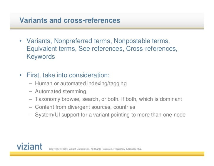 Variants and cross-references• Variants, Nonpreferred terms, Nonpostable terms,  Equivalent terms, See references, Cross-r...