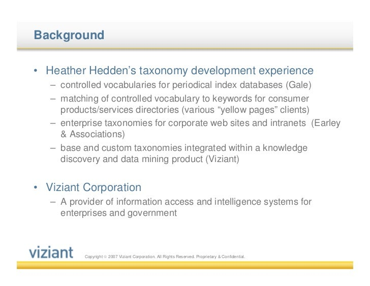 Background• Heather Hedden's taxonomy development experience   – controlled vocabularies for periodical index databases (G...