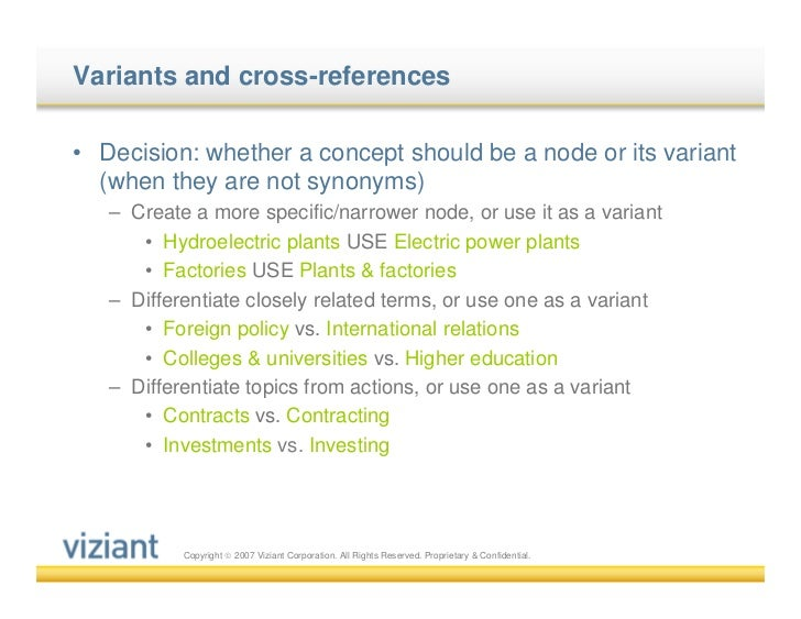 Variants and cross-references• Decision: whether a concept should be a node or its variant  (when they are not synonyms)  ...