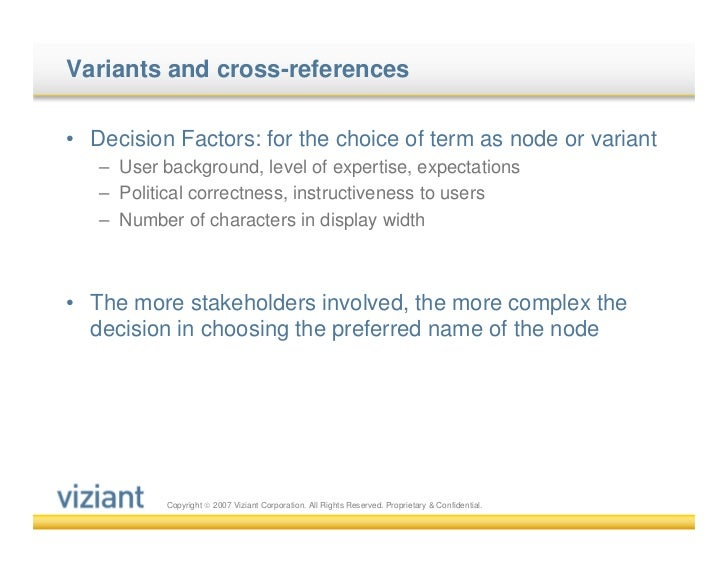 Variants and cross-references• Decision Factors: for the choice of term as node or variant   – User background, level of e...
