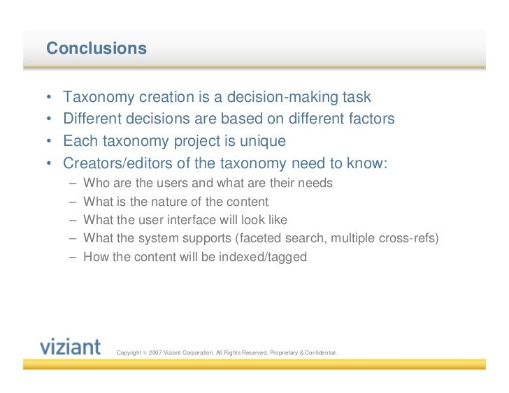 Conclusions•   Taxonomy creation is a decision-making task•   Different decisions are based on different factors•   Each t...
