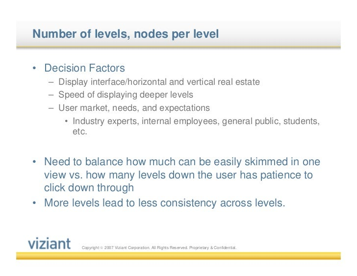 Number of levels, nodes per level• Decision Factors   – Display interface/horizontal and vertical real estate   – Speed of...