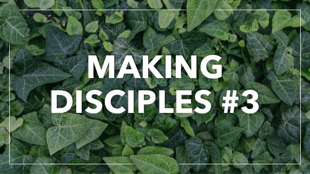 MAKING DISCIPLES #3