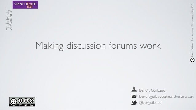 Benoît Guilbaud, The University of Manchester (UK), 2012Making discussion forums work                        Benoît Guilba...