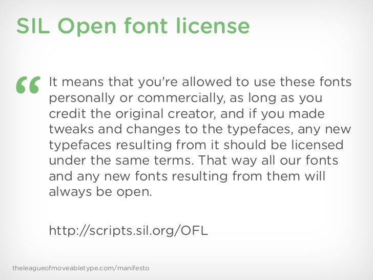 """SIL Open font license""""         It means that youre allowed to use these fonts         personally or commercially, as long ..."""