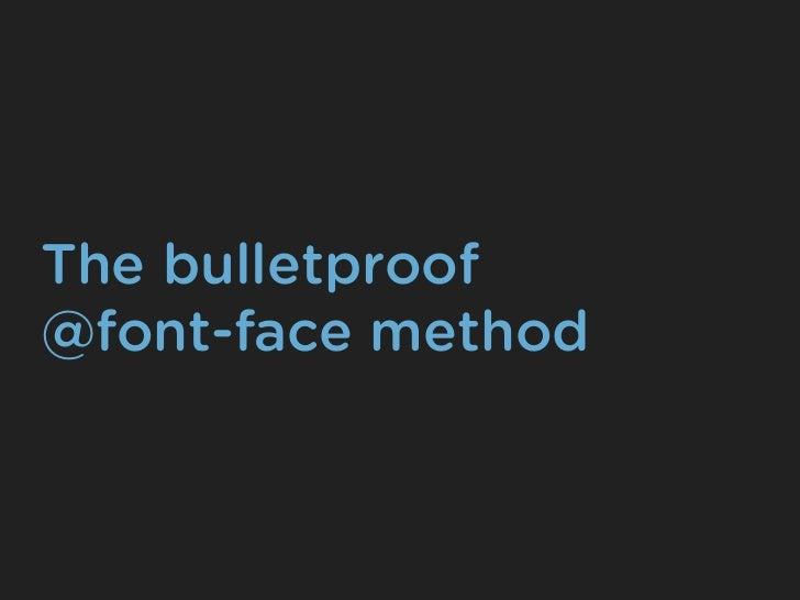 The bulletproof@font-face method