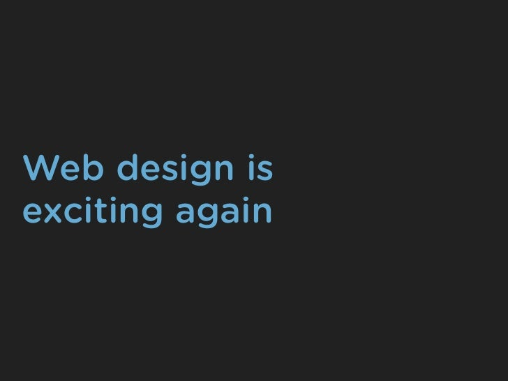 Web design isexciting again