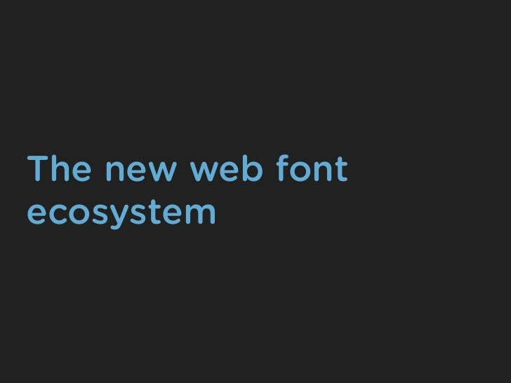 The new web fontecosystem