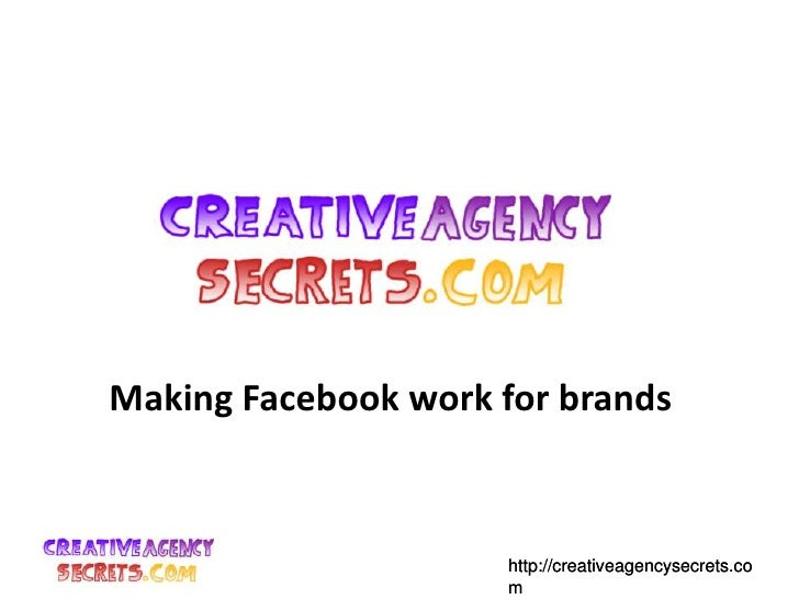 Making Facebook work for brands<br />