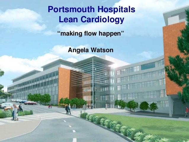 """making flow happen"" Angela Watson Portsmouth Hospitals Lean Cardiology"