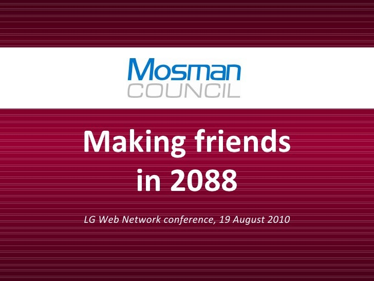 Making friends in 2088 LG Web Network conference, 19 August 2010