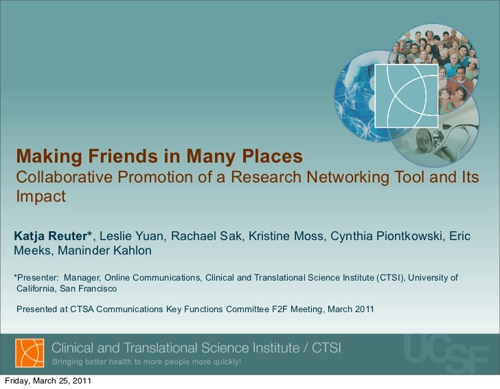 Making Friends in Many Places  Collaborative Promotion of a Research Networking Tool and Its  Impact  Katja Reuter*, Lesli...