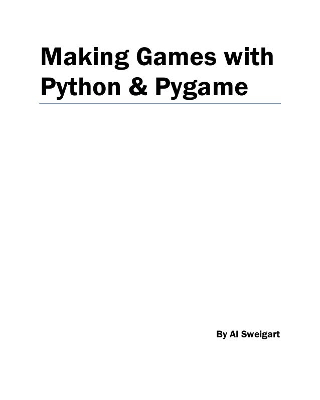 Making Games withPython & Pygame            By Al Sweigart