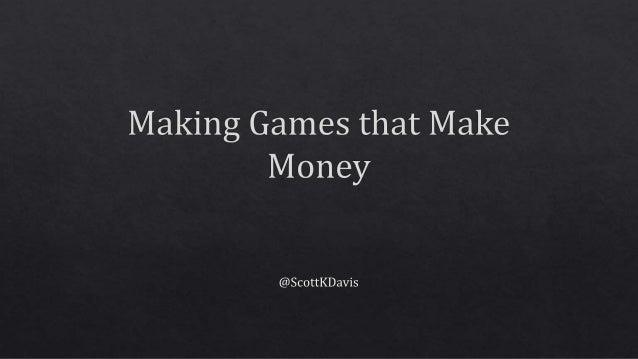 Making Mobile Games that (Can) Make Money Slide 3