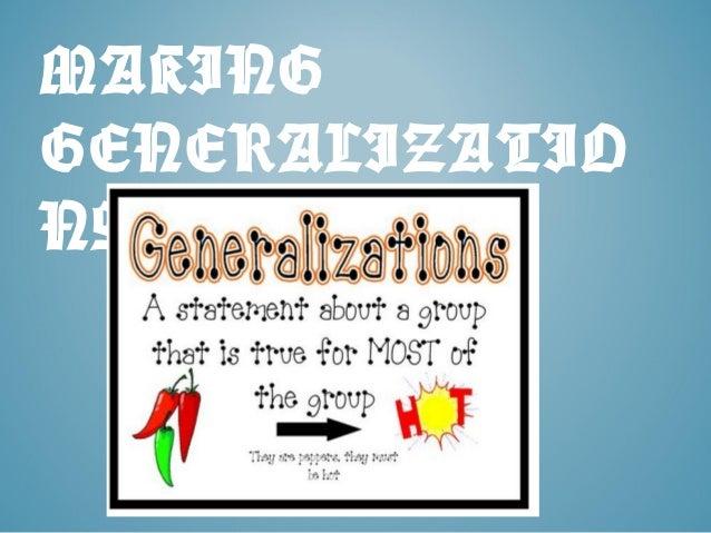 MAKING GENERALIZATIO NS
