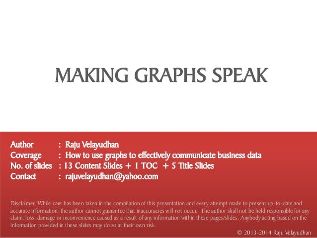 MAKING GRAPHS SPEAKAuthor               : Raju VelayudhanCoverage             : How to use graphs to effectively communica...