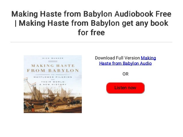 Making Haste from Babylon Audiobook Free | Making Haste from