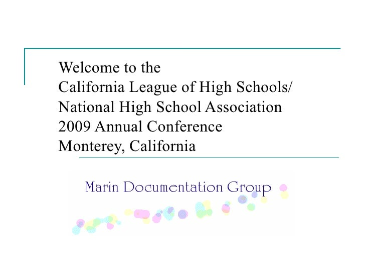 Welcome to the  California League of High Schools/ National High School Association 2009 Annual Conference Monterey, Calif...