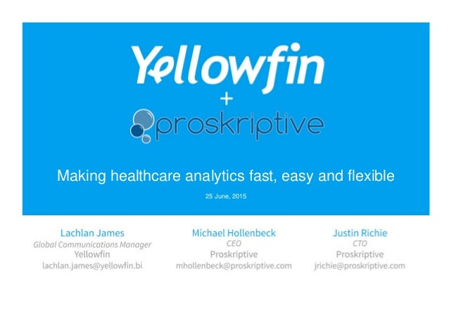 Making healthcare analytics fast, easy and flexible 25 June, 2015