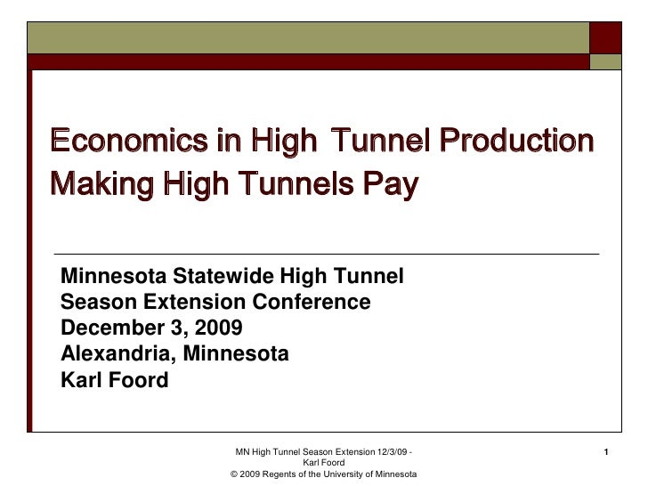 Economics in High Tunnel Production Making High Tunnels Pay  Minnesota Statewide High Tunnel Season Extension Conference D...