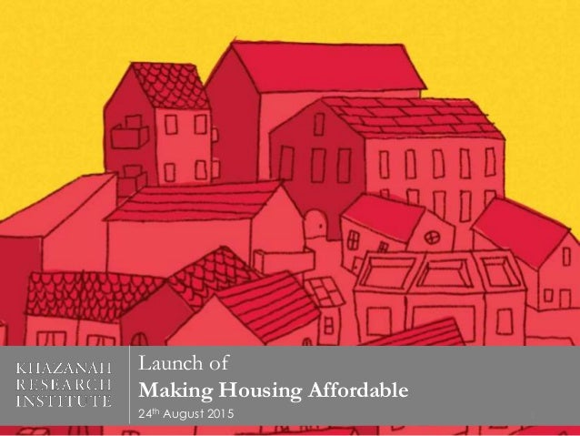Launch of Making Housing Affordable 24th August 2015 1