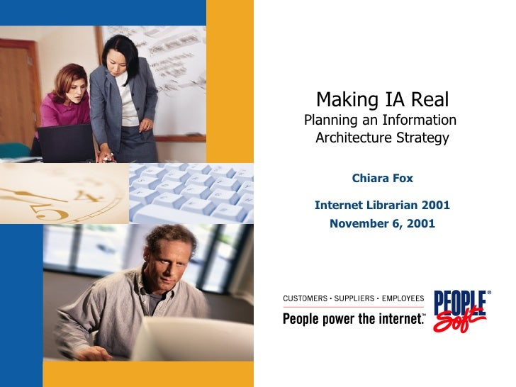 Making IA Real Planning an Information  Architecture Strategy Chiara Fox Internet Librarian 2001 November 6, 2001